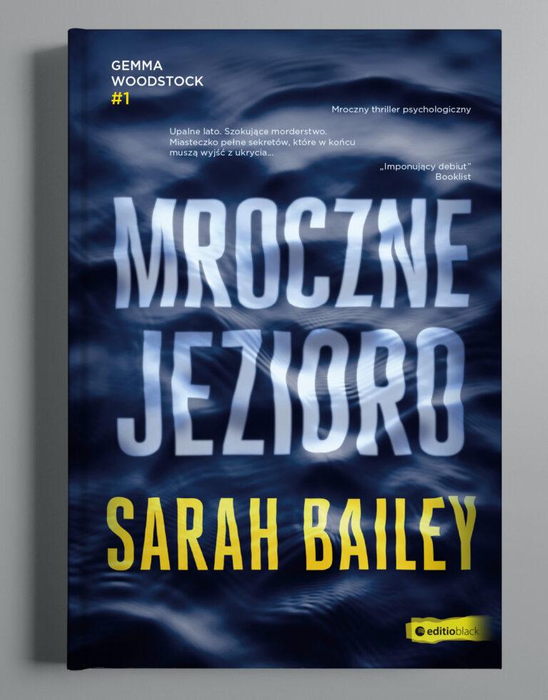 Okładka do książki: Mroczne jezioro. Autor: Sarah Bailey. G.W. Helion S.A.